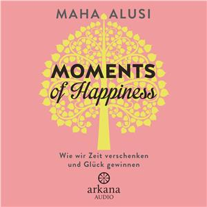 Hörbuch Cover: Moments of Happiness (Download)