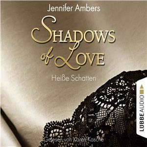 Hörbuch Cover: Shadows of Love, Folge 3: Heiße Schatten  (Download)