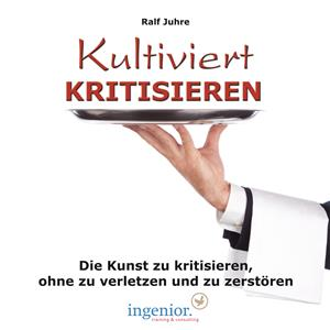 Hörbuch Cover: Kultiviert kritisieren (Download)