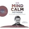 Hörbuch Cover: Die Mind Calm Methode