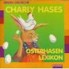 Hörbuch Cover: Charly Hases Osterhasenlexikon