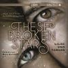 Hörbuch Cover: These Broken Stars - Lilac und Tarver