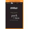 Hörbuch Cover: Pack of Two: The Intricate Bond Between People and Dogs