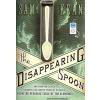 Hörbuch Cover: The Disappearing Spoon: And Other True Tales of Madness, Love, and the History of the World from the Periodic Table of the Elements