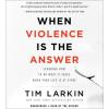 Hörbuch Cover: When Violence Is the Answer