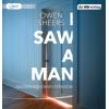 Hörbuch Cover: I Saw a Man