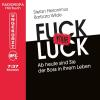 Hörbuch Cover: Fuck your Luck -