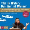 Hörbuch Cover: This Is Water / Das hier ist Wasser (Sonderedition)