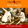 Hörbuch Cover: Witch Mania: The History of Witchcraft (Unabridged) (Download)