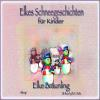 Hörbuch Cover: Elkes Schneegeschichten (Download)