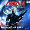 Hörbuch Cover: Atlan - Das absolute Abenteuer 01: Raumschiff SOL in Not (Download)