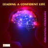 Hörbuch Cover: Leading a confident life: Subliminal-program (Download)