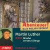 Hörbuch Cover: Abenteuer! Maja Nielsen erzählt. Martin Luther (Download)