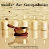 Hörbuch Cover: Meister der tibetischen Klangschalen - Healing by sound (Download)