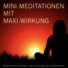 Hörbuch Cover: MINI-Meditationen mit MAXI-Wirkung (Download)