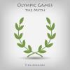 Hörbuch Cover: Olympic Games the Myth (Download)