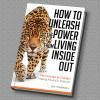 Hörbuch Cover: How to Unleash the Power from Living Inside out - The Courage to Change: Making Moves to Improve (Download)