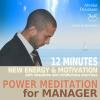 Hörbuch Cover: Power Meditation for Manager - 12 Minutes New Energy and Motivation with Relaxation and Mindfulness Exercises (Download)