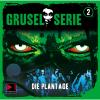 Hörbuch Cover: Grusel-Serie, Folge 02: Die Plantage (Download)
