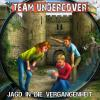 Hörbuch Cover: Team Undercover, Folge 8: Jagd in die Vergangenheit (Download)