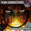 Hörbuch Cover: Team Undercover, Folge 4: Die Nacht des Vampirs (Download)