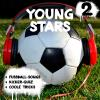 Hörbuch Cover: Young Stars - Fussball-Songs + Kicker-Quiz + coole Tricks 2 (Download)