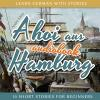 Hörbuch Cover: Learn German with Stories: Ahoi Aus Hamburg - 10 Short Stories for Beginners (Download)