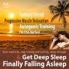 Hörbuch Cover: Finally Falling Asleep & Get Deep Sleep with a Fantasy Travel, Progressive Muscle Relaxation & Autogenic Training (P&A Method) (Download)