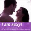 Hörbuch Cover: I Am Sexy! Increase Your Attractiveness Totally Relaxed: With Deep Relaxation, Body Awareness, Meditation, Affirmation (Download)