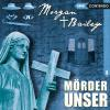 Hörbuch Cover: Morgan & Bailey, Folge 3: Mörder unser (Download)
