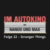 Hörbuch Cover: Im Autokino, Folge 22: Stranger Things (Download)