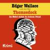 Hörbuch Cover: Edgar Wallace, Nr. 2: Edgar Wallace und der Fall Themsedock (Download)