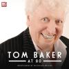 Hörbuch Cover: Tom Baker at 80 (Unabridged) (Download)