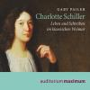 Hörbuch Cover: Charlotte Schiller (Download)
