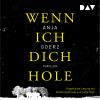 Hörbuch Cover: Wenn ich dich hole (Download)