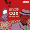 Hörbuch Cover: Gestatten, mein Name ist Cox (Download)