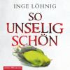 Hörbuch Cover: So unselig schön (Download)