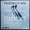 Hörbuch Cover: Ermordung des Glücks (Download)