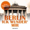 Hörbuch Cover: Berlin - Ick wunder' mir (Download)