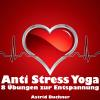 Hörbuch Cover: Anti Stress Yoga (Download)
