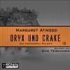 Hörbuch Cover: Oryx and Crake (MaddAddam 1) (Download)