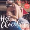 Hörbuch Cover: Kate & Blue - Hot Chocolate (L.A. Roommates), Episode 1.3 (Ungekürzt) (Download)