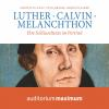 Hörbuch Cover: Luther, Calvin, Melanchton (Ungekürzt) (Download)